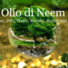 Olio di Neem come usarlo